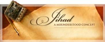 JIHAD: A MISUNDERSTOOD CONCEPT - ADMIRABLE INDIA